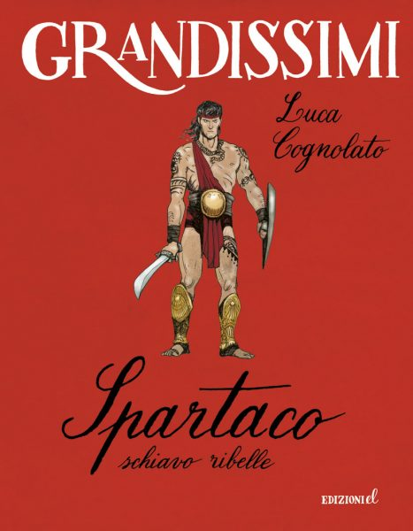 Spartaco, schiavo ribelle - Cognolato/Visintin | Edizioni EL | 9788847732797