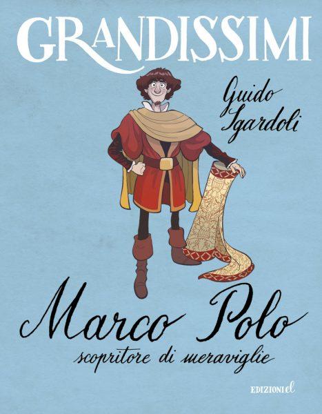 Marco Polo, scopritore di meraviglie - Sgardoli/Ferrario | Edizioni EL | 9788847732803