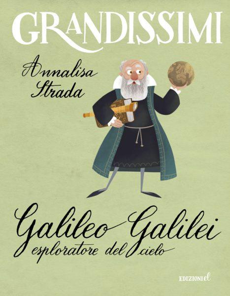Galileo Galilei, esploratore del cielo - Strada/Castellani | Edizioni EL | 9788847732810