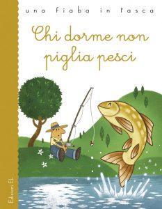 Chi dorme non piglia pesci - Bordiglioni/Fornaciari | Edizioni EL | 9788847732834