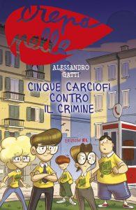 Cinque Carciofi contro il crimine - Gatti/Fornaciari | Edizioni EL | 9788847732902
