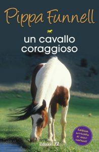 Un cavallo coraggioso - Funnell/Miles (nuova edizione) | Edizioni EL | 9788847732940