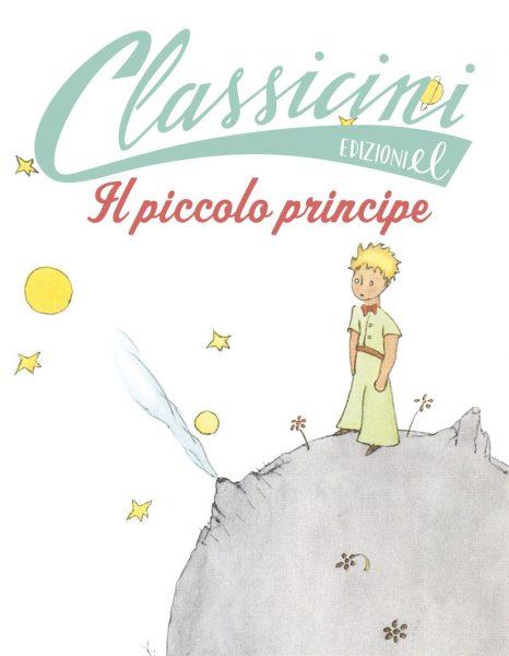 Il piccolo principe - Puricelli Guerra/De Saint-Exupéry | Edizioni EL | 9788847732964