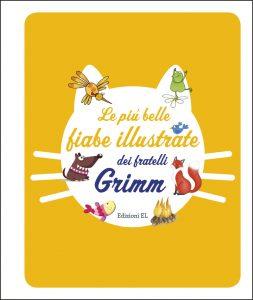 Le più belle fiabe illustrate dei fratelli Grimm - Piumini-Bordiglioni | Edizioni EL | 9788847733077