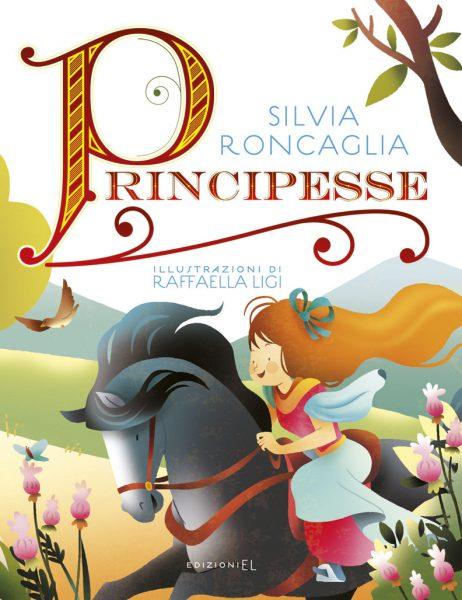 Principesse - Roncaglia/Ligi | Edizioni EL | 9788847733138