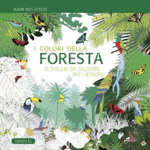 Album anti-stress - I colori della foresta | Edizioni EL | 9788847733190