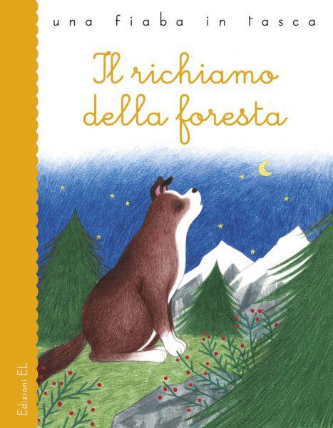 Il richiamo della foresta - Bordiglioni/Tomai | Edizioni EL | 9788847733206