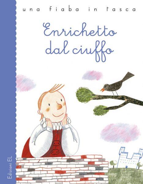 Enrichetto dal ciuffo - Bordiglioni/Marchetti | Edizioni EL | 9788847733220