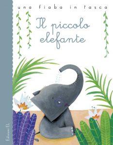 Il piccolo elefante - Bordiglioni/Assirelli | Edizioni EL | 9788847733244