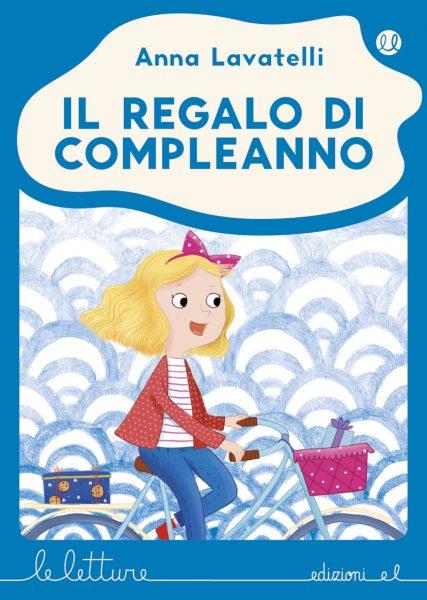 Il regalo di compleanno - Lavatelli/Paganelli - B | Edizioni EL | 9788847733312