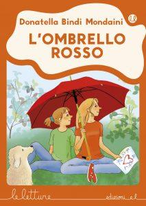 L'ombrello rosso - Bindi Mondaini/Bussolati - A | Edizioni EL | 9788847733336