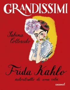 Frida Kahlo, autoritratto di una vita - Sabina Colloredo