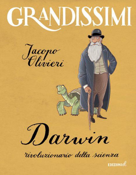 Darwin, rivoluzionario della scienza - Olivieri/Fiorin | Edizioni EL | 9788847733381