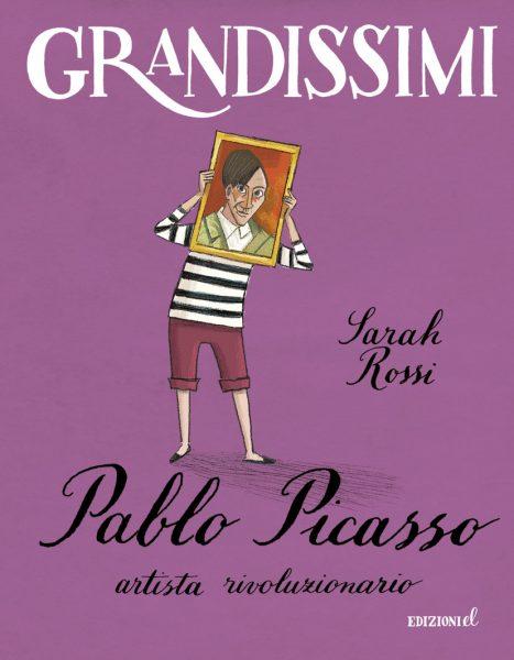 Pablo Picasso, artista rivoluzionario - Rossi/Bongini | Edizioni EL | 9788847733398