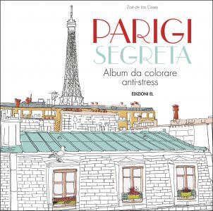 Parigi segreta - Album da colorare anti-stress | Edizioni EL | 9788847733459