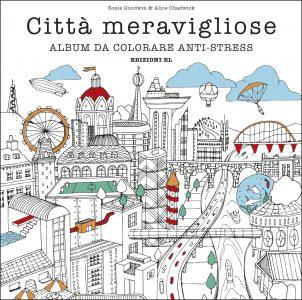 Città meravigliose - Album da colorare anti-stress | Edizioni EL | 9788847733473