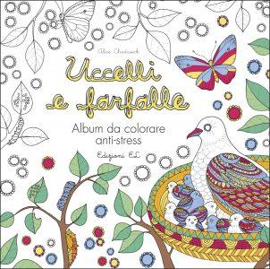 Uccelli e farfalle - Album da colorare anti-stress | Edizioni EL | 9788847733480