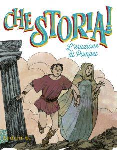 L'eruzione di Pompei - Morosinotto/Visintin | Edizioni EL | 9788847733572