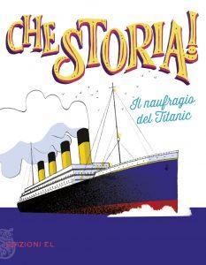 Il naufragio del Titanic - Puricelli Guerra/Not | Edizioni EL | 9788847733589