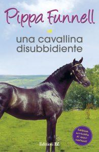 Una cavallina disubbidiente - Funnell (nuova edizione) | Edizioni EL | 9788847733701