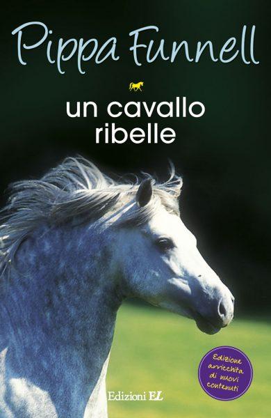 Un cavallo ribelle - Funnell/Miles (nuova edizione) | Edizioni EL | 9788847733718