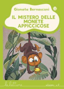 Il mistero delle monete appiccicose - Bernasconi/Ferrario | Edizioni EL | 9788847733756