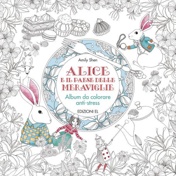 Alice e il paese delle meraviglie - Album da colorare antistress | Edizioni EL | 9788847733800