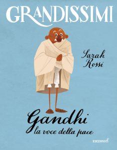 Gandhi, la voce della pace - Rossi/Castellani | Edizioni EL | 9788847733923