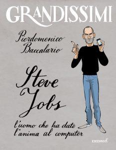 Steve Jobs, l'uomo che ha dato l'anima al computer - Piedomenico Baccalario