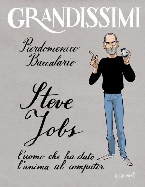 Steve Jobs, l'uomo che ha dato l'anima al computer - Baccalario/Ferrario | Edizioni EL | 9788847733930