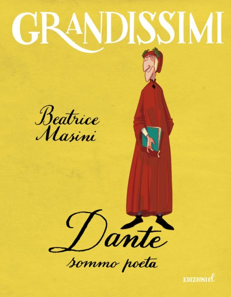 Dante, sommo poeta - Masini/Fiorin | Edizioni EL | 9788847733947