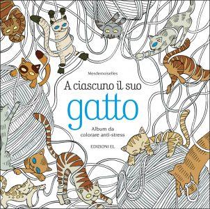 A ciascuno il suo gatto - Album da colorare anti-stress | Edizioni EL | 9788847733992