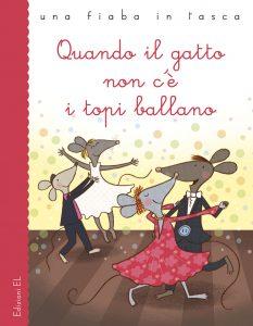Quando il gatto non c'è i topi ballano - Bordiglioni | Edizioni EL | 9788847734081