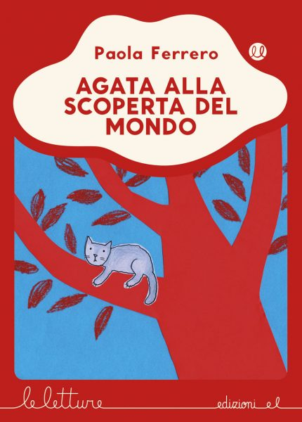 Agata alla scoperta del mondo - Ferrero/Abbatiello - R | Edizioni EL | 9788847734173