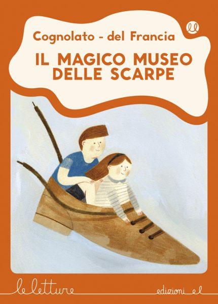 Il magico museo delle scarpe - Cognolato e del Francia/Cerocchi | Edizioni EL | 9788847734197
