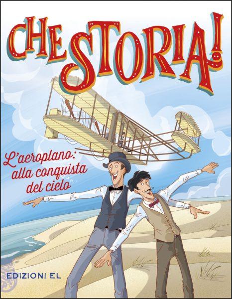L'aeroplano: alla conquista del cielo - Hill/Fiorin | Edizioni EL | 9788847734326