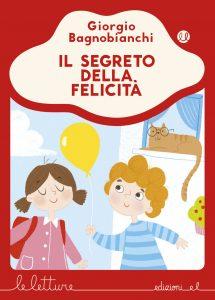 Il segreto della felicità - Bagnobianchi/Deo - R | Edizioni EL | 9788847734456