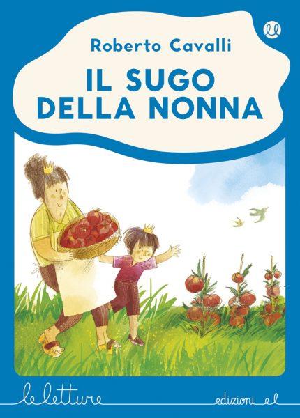 Il sugo della nonna - Cavalli/Braghiroli - B | Edizioni EL | 9788847734463