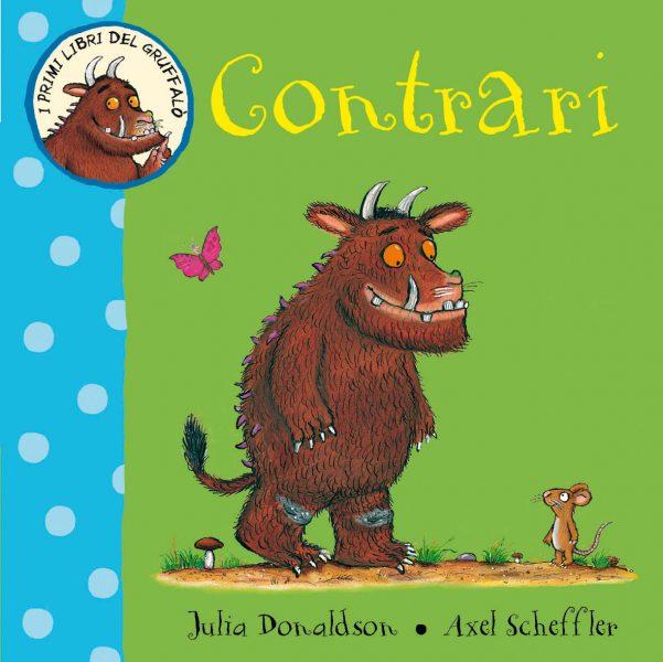 I primi libri del Gruffalò - Contrari - Donaldson/Scheffler   Emme Edizioni   9788860797490