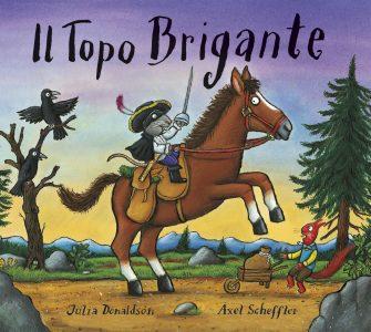Il Topo Brigante - Donaldson/Scheffler | Emme Edizioni | 9788860797902