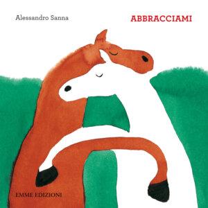 Abbracciami - Sanna | Emme Edizioni | 9788860798817