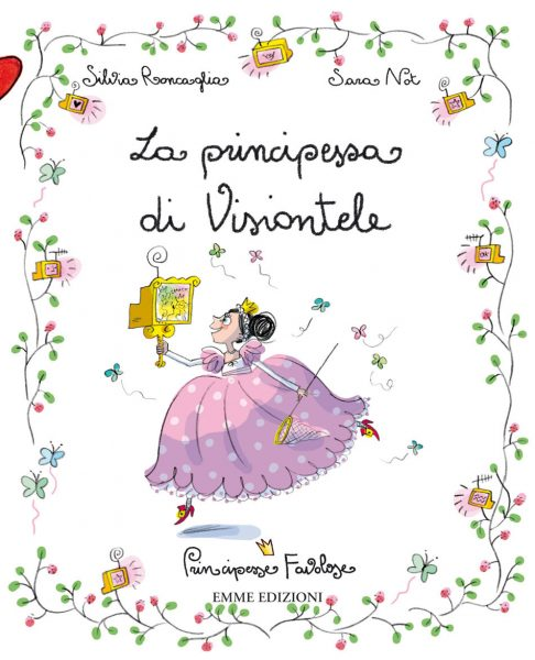 La principessa di Visiontele - Roncaglia/Not | Emme Edizioni | 9788860798954