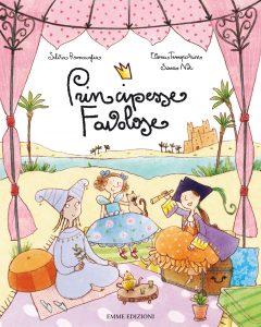 Principesse favolose vol. IV - Roncaglia/Not e Temporin | Emme Edizioni | 9788860799401