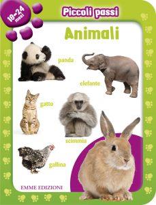 Piccoli passi 18-24 mesi - Gli animali | Emme Edizioni | 9788860799647