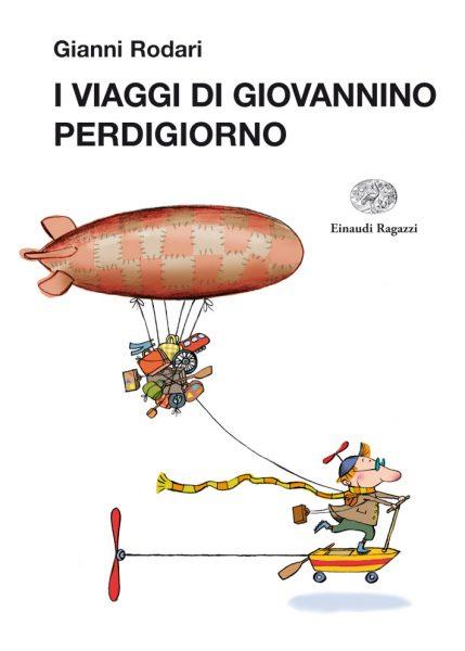 I viaggi di Giovannino Perdigiorno - Rodari/Guicciardini | Einaudi Ragazzi | 9788866560067
