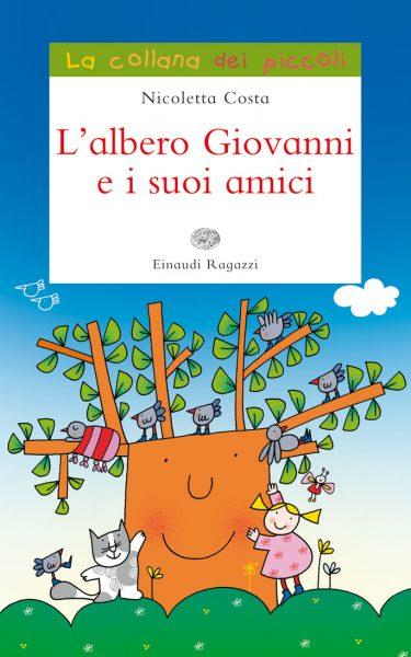 L'albero Giovanni e i suoi amici - Costa | Einaudi Ragazzi | 9788866560197