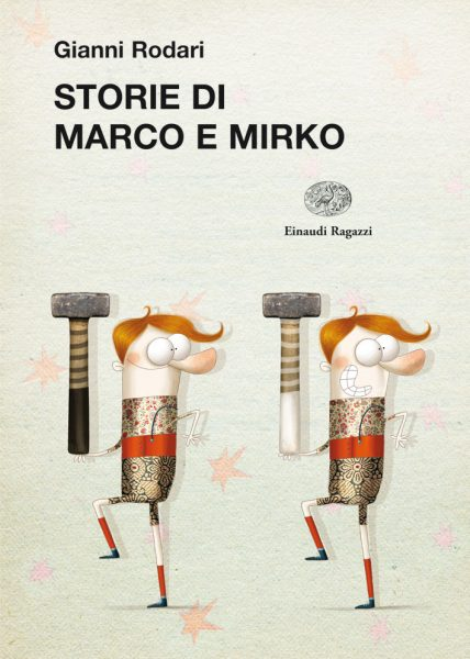 Storie di Marco e Mirko - Rodari/Cantone | Einaudi Ragazzi | 9788866560203