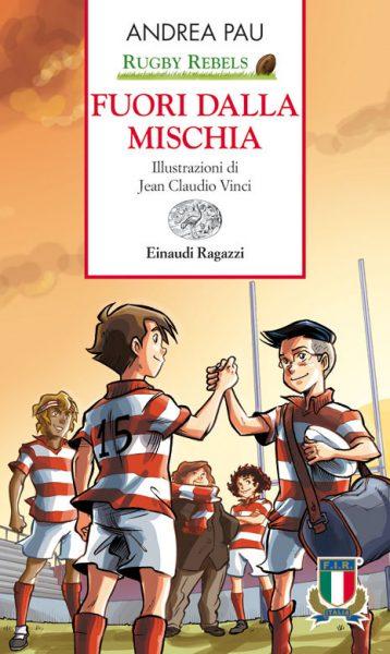 Rugby Rebels - Fuori dalla mischia - Pau/Vinci | Einaudi Ragazzi | 9788866560265