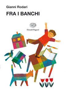 Fra i banchi - Rodari/Orecchia | Einaudi Ragazzi | 9788866560463