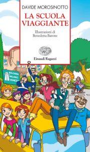 La scuola viaggiante - Morisinotto/Barone | Einaudi Ragazzi | 9788866560487